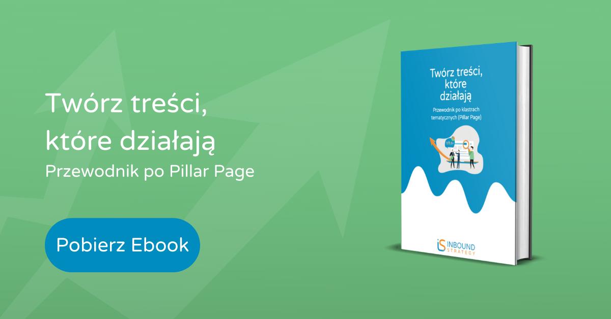 Pillar page - twórz treści, które działają - content marketing ebook